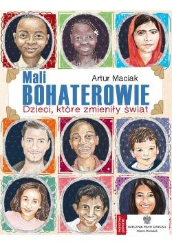 Wielkie sprawy małych dzieci Mali bohaterowie