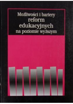 Możliwości i bariery reform edukacyjnych na poziomie wyższym