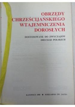 Obrzędy Chrześcijańskiego wtajemniczenia dorosłych ostosowane do zwyczajów diecezji polskich - obrzędy chrztu dorosłych
