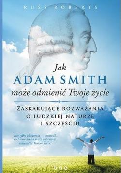 Jak Adam Smith może odmienić Twoje życie