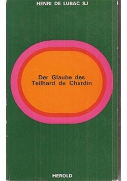 Der Glaube des Teilhard de Chardin