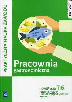 Pracownia gastronomiczna Praktyczna nauka zawodu Kwalifikacja T.6