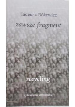 Zawsze fragment. Recycling