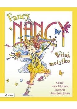 Fancy Nancy. Witaj motylku