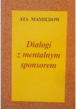 Dialogi z mentalnym sponsorem