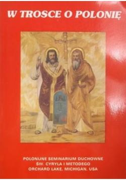 W trosce o polonię: Materiały z Konferencji Rektorów Wyższych Seminariów Duchownych Diecezjalnych i Zakonnych w Polsce oraz Sympozjum Polonijnego w Orchard Lake