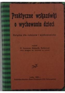 Praktyczne wskazówki o wychowaniu dzieci, 1928 r.