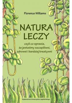 Natura leczy, czyli co sprawia, że jesteśmy...