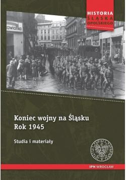 Koniec wojny na Śląsku Rok 1945