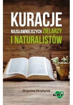 Kuracje najsławniejszych zielarzy i naturalistów