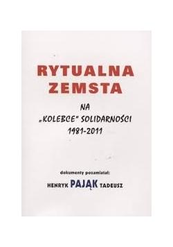 """Rytulna zemsta na """"Kolebce"""" solidarności 1981-2011"""