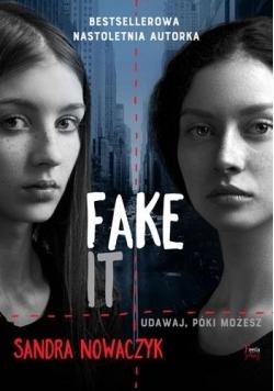 Fake it. Udawaj, póki możesz