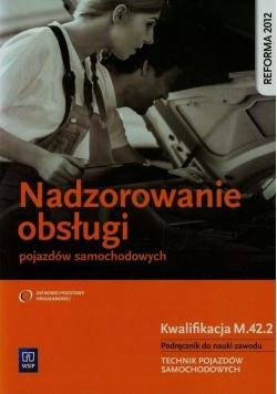 Nadzorowanie obsługi pojazdów samochodowych Podręcznik do nauki zawodu technik pojazdów samochodowych M.42.2