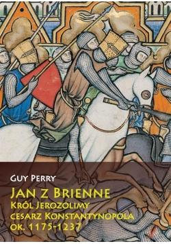 Jan z Brienne. Król Jerozolimy, cesarz Konstantyn.