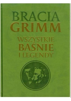 Bracia Grimm Wszystkie baśnie i legendy TW