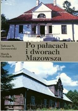 Po pałacach i dworach Mazowsza. Przewodnik część 3
