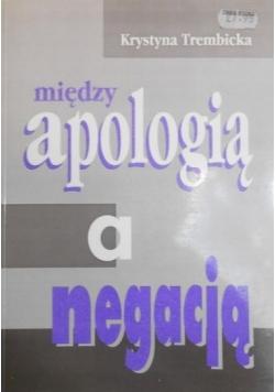 Między apologią a negacją