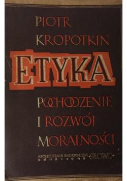 Etyka pochodzenie i rozwój moralności, 1940r.