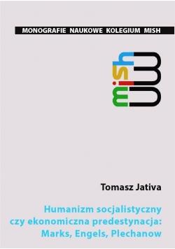 Humanizm socjalistyczny czy ekonomiczna...