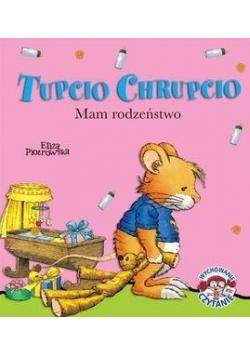 Tupcio Chrupcio. Mam rodzeństwo w.2016
