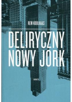 Deliryczny Nowy Jork Retroaktywny manifest dla Manhattanu