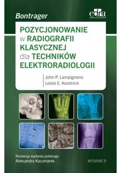 Pozycjonowanie w radiologii klasycznej dla techników elektroradiologii