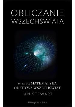 Obliczanie Wszechświata. O tym jak matematyka...