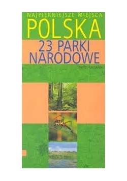 Najpiękniejsze miejsca Polska 23 parki narodowe