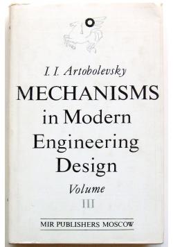 Mechanisms in modern Engineering desing  volume