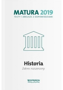 Matura 2019 Historia. Testy i arkusze ZR OPERON