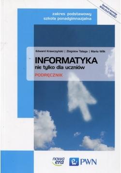 Informatyka nie tylko dla uczniów Podręcznik Zakres podstawowy