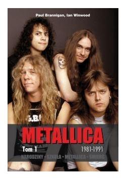 Metallica T1. Narodziny 1981-1997