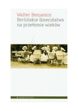 Berlińskie dzieciństwo na przełomie wieków