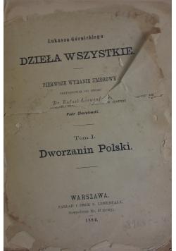 Dzieła wszystkie, tom I - Dworzanin Polski, 1886r.
