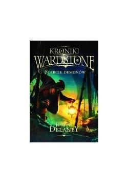 Kroniki Wardstone T.6 Starcie demonów