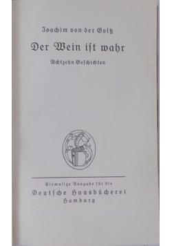 Der Wein ist wahr, 1901 r.