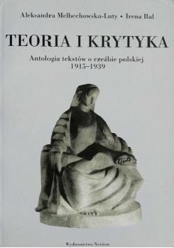 Teoria i krytyka. Antologia tekstów o rzeźbie polskiej 1915–1939