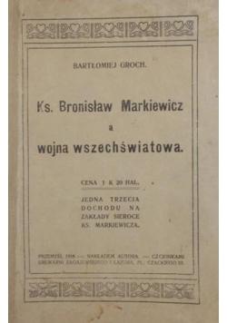 Ks. Bronisław Markiewicz a wojna wszechświatowa , 1916 r.