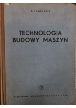 Technologia budowy maszyn