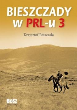 Bieszczady w PRL-u. Część 3