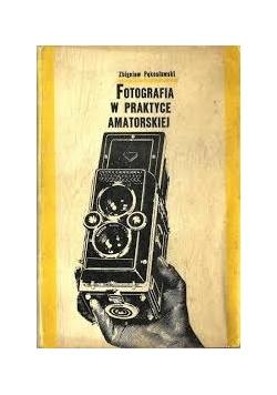 Fotografia w praktyce amatorskiej