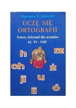 Uczę się ortografii Teksty dyktand dla kl. IV-VIII