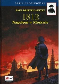 1812 Tom 2 Napoleon w Moskwie