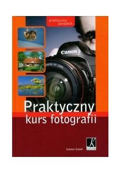 Praktyczny kurs fotografii: Praktyczny poradnik