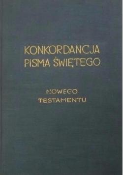 Konkordancja Pisma Świętego. Nowego Testamentu