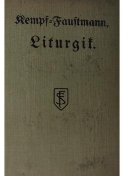 Liturgit oder erklarung der  heiligen zeiten, orte und handlungen der katholischen kirche, 1915r.