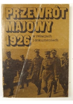 Przewrót majowy 1926 w relacjach i dokumentach