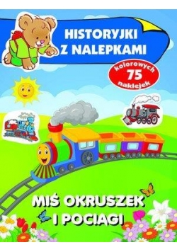 Miś Okruszek i pociągi. Historyjki z nalepkami