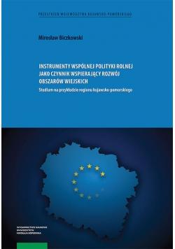 Instrumenty wspólnej polityki rolnej jako czynnik wspierający rozwój obszarów wiejskich