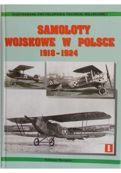 Samoloty wojskowe w Polsce 1918- 1924, Tom I